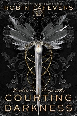 Courting Darkness (His Fair Assassin 4) by Robin LaFevers