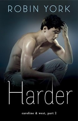 Harder (Caroline & West 2) by Robin York