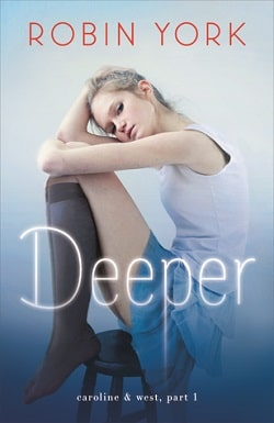 Deeper (Caroline & West 1) by Robin York