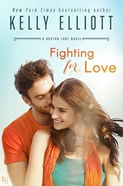 Fighting for Love (Boston Love 2) by Kelly Elliott