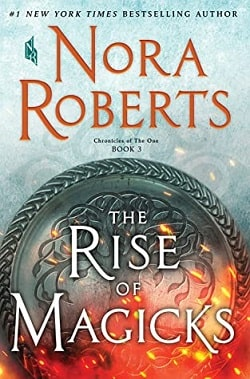 The Rise of Magicks (Chronicles of The One 3) by Nora Roberts