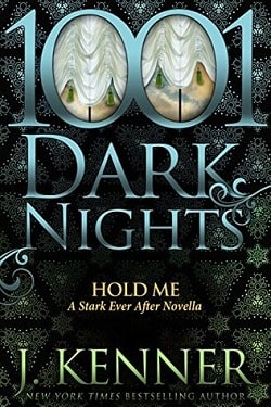 Hold Me (Stark Trilogy 4.1) by J. Kenner