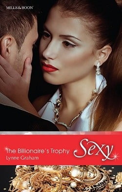 The Billionaire's Trophy (A Bride for a Billionaire 3) by Lynne Graham