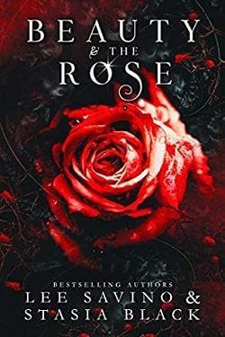 Beauty & the Rose (Beauty and the Rose 3) by Lee Savino, Stasia Black