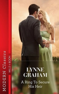 A Ring to Secure His Heir by Lynne Graham