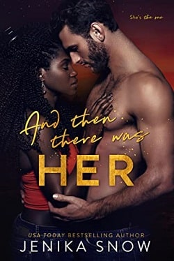 And Then There Was Her (And The There Was 1) by Jenika Snow
