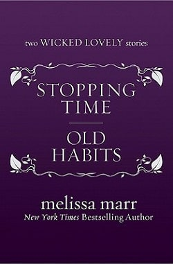 Stopping Time and Old Habits (Wicked Lovely 2.50) by Melissa Marr