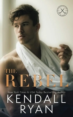 The Rebel (Looking to Score 1) by Kendall Ryan