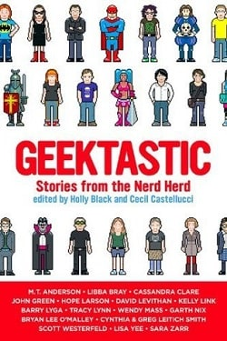 Geektastic: Stories from the Nerd Herd by Holly Black