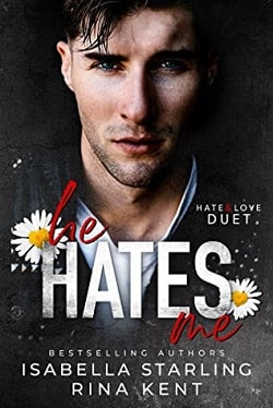 He Hates Me (Hate & Love Duet 1) by Isabella Starling