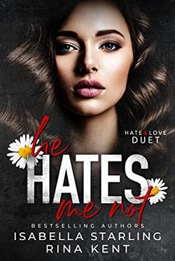 He Hates Me Not (Hate & Love Duet 2) by Isabella Starling