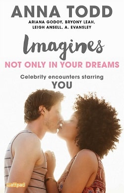 Imagines: Not Only in Your Dreams by Anna Todd