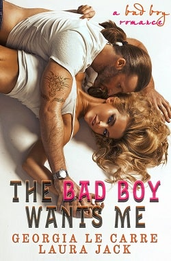 The Bad Boy Wants Me by Georgia Le Carre