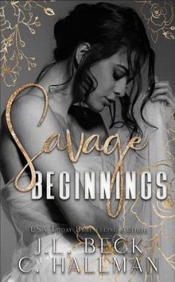 Savage Beginnings (The Moretti Crime Family 1) by Cassandra Hallman, J.L. Beck