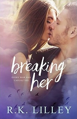 Breaking Her (Love is War 2) by Bella Andre
