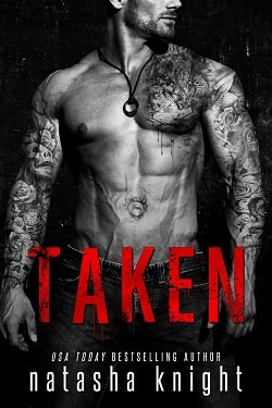 Taken (Dark Legacy Duet 1) by Natasha Knight