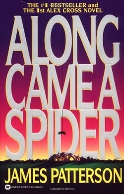 Along Came a Spider (Alex Cross 1) by James Patterson