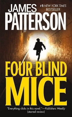 Four Blind Mice (Alex Cross 8) by James Patterson