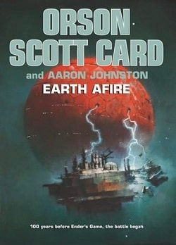 Earth Afire (The First Formic War 2) by Orson Scott Card