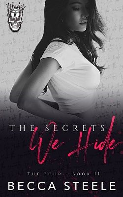 The Secrets We Hide (The Four 2) by Becca Steele