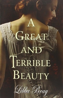 A Great and Terrible Beauty (Gemma Doyle 1) by Libba Bray