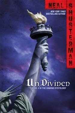 UnDivided (Unwind Dystology 4) by Neal Shusterman